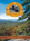 Long Trails of the Southeast (eBook)